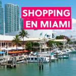 Shopping en Miami: Nuestra guía completa
